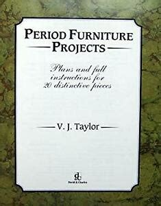 period furniture projects plans  full instructions
