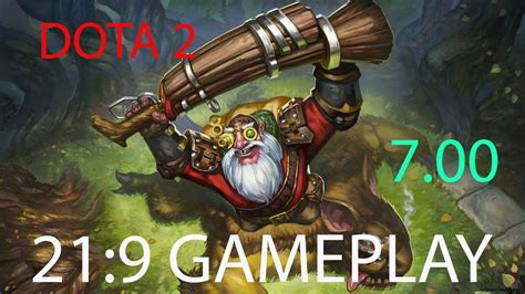 new 7 00 dota 2 21 9 gameplay youtube