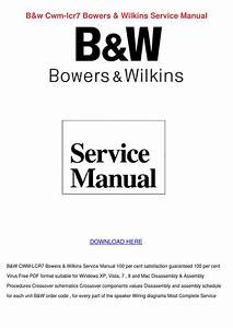 Bw Cwm Lcr7 Bowers Wilkins Service Manual By Melvinamichael