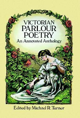 victorian parlour poetry  annotated anthology dover books  literature drama  michael