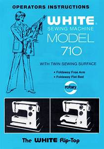 White Sewing Machine 510  710 Instruction Or Service
