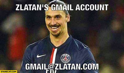 Zlatan Memes - zlatan s gmail account gmail zlatan com starecat com