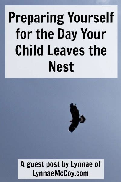 Preparing Yourself For The Day Your Child Leaves The Nest  Mondays, Posts And Thoughts