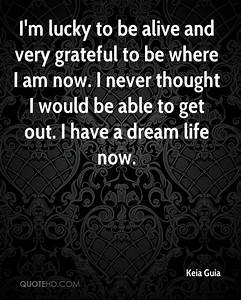 Where Am I Now : keia guia life quotes quotehd ~ Eleganceandgraceweddings.com Haus und Dekorationen