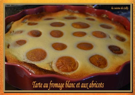 tarte fromage blanc sans pate tarte au fromage blanc sans p 226 te et aux abricots la cuisine de lilly