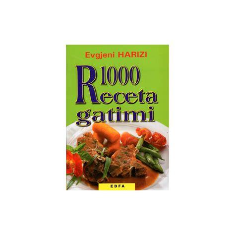 1000 receta gatimi, Evgjeni Harizi by EDFA Botime