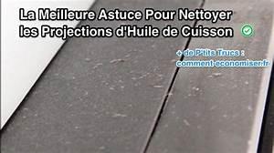 Nettoyer Plaque De Cuisson : la meilleure astuce pour nettoyer les projections d 39 huile ~ Melissatoandfro.com Idées de Décoration