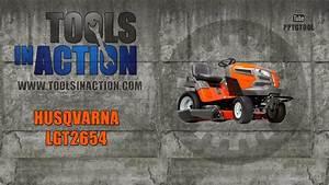 Husqvarna Lgt2654 Garden Tractor - Mower Review