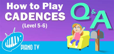 Key signatures for grade 5 music theory abrsm: How to play cadences (level 5-6) - PianoTV.net