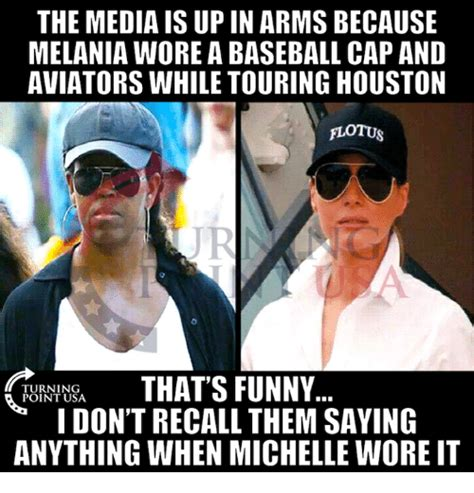 Cap Memes - the media is up in arms because melania wore a baseball cap and aviators while touring houston