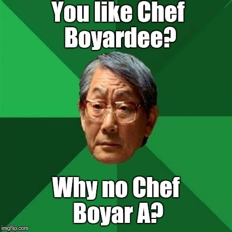 Meme Chef - high expectations asian father meme imgflip