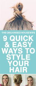 9 Quick And Easy Ways To Style Your Hair The Organised