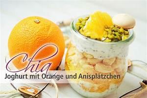 Joghurt Mit Chia : chia samen rezepte rezept chia joghurt mit orange und anispl tzchen ~ Watch28wear.com Haus und Dekorationen
