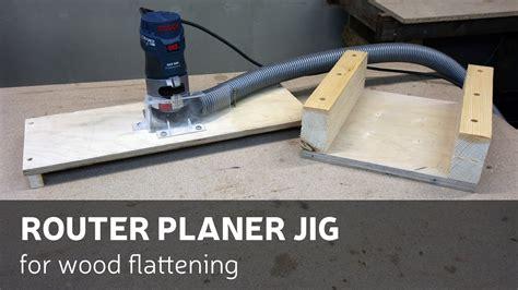 router planer jig  wood flattening youtube