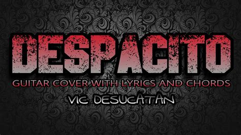 Rock songs with four chords. Despacito (Tagalog Version) - Vic Desucatan (Guitar Cover With Lyrics & Chords) - YouTube
