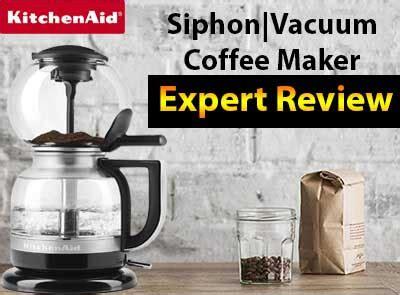 Best drip coffee makers in 2019 reddit s favorites drinkjavazen. Best Vacuum Coffee Maker | KitchenAid Review