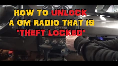 gm theft lock radio unlocking youtube