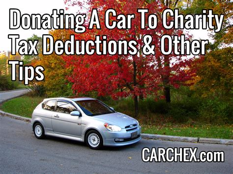 Car Donation Tips by Donating A Car To Charity Tax Deductions Other Tips