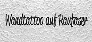 Wandtattoo Auf Rauputz : wandtattoo auf raufaser anbringen so halten wandtattoos ~ Michelbontemps.com Haus und Dekorationen