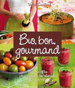 cuisiner bio 25 livres de recettes pour cuisiner bio bon et gourmand