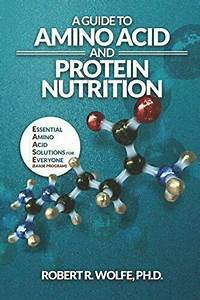 A Guide To Amino Acid And Protein Nutrition  Essential By
