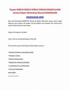Toyota 5fbe10 5fbe13 5fbe15 5fbe18 5fbe20 Forklift Service Repair Workshop Manual Download By