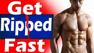 How To Get Ripped  Shredded  And Lean Fast   2 Step Solution