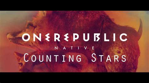 Counting Stars  Onerepublic Escrita Como Se Canta