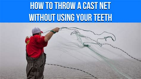 How To Throw A Cast Net Without Using Your Teeth Youtube