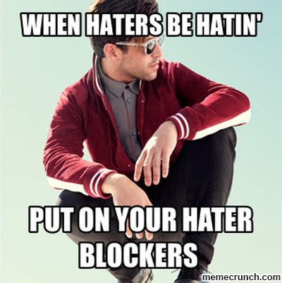 Hater Memes - hater blockers
