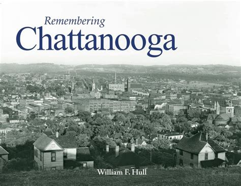 barnes and noble chattanooga remembering chattanooga by william f hull paperback