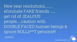New year resolutions......... eliminate FAKE friends ...