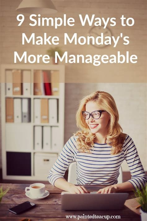 9 Easy And Effective Ways To Have A More Manageable Monday