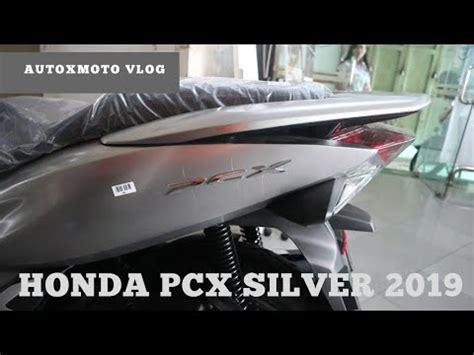 Pcx 2018 Warna Silver by Mantulll Warna Baru Honda Pcx Silver 2019