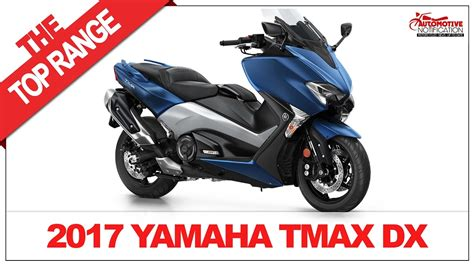 Review Yamaha Tmax Dx by Wow Amazing 2017 Yamaha Tmax Dx Price Specs Review