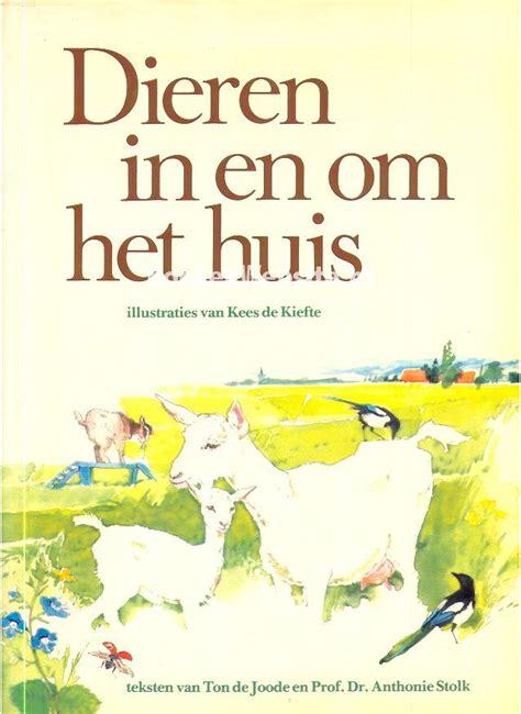 het huis ken dieren in en om het huis ton de joode boeken website nl
