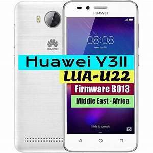 Huawei Y3ii Lua-u22 Firmware B013  Middle East