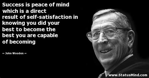 Success Is Peace Of Mind Which Is A Direct Result