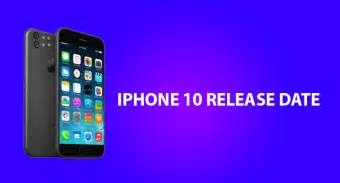 release dates of iphones iphone 10 release date price rumors features and specs