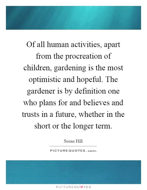 meaning of activities of gardening procreation quotes sayings procreation picture quotes