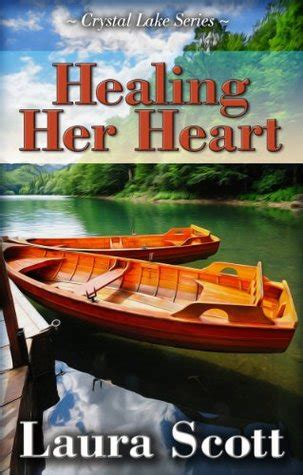 healing  heart crystal lake   laura scott reviews discussion bookclubs lists