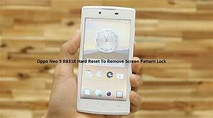 Hard Reset Oppo Neo 3  R831k  To Unlock Pattern Lock