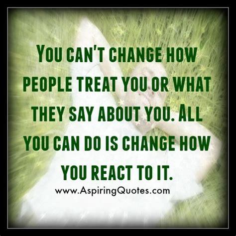 change  people treat  aspiring quotes