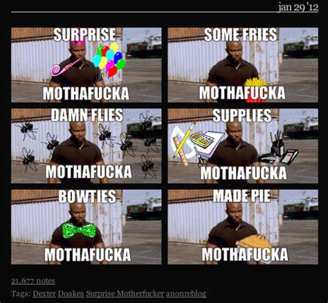 Meme Surprise - exles james doakes quot surprise motherfucker quot know your meme