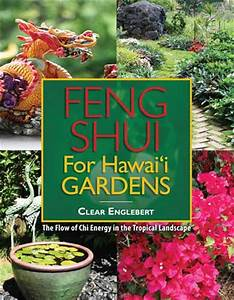 Feng Shui Chi : feng shui for hawai i gardens the flow of chi energy in the tropical landscape ~ Bigdaddyawards.com Haus und Dekorationen