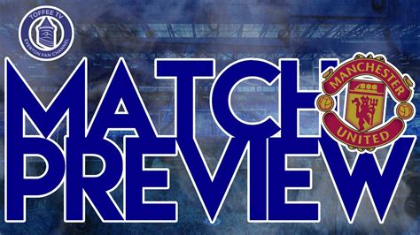 Everton V Manchester United | Match Preview - YouTube