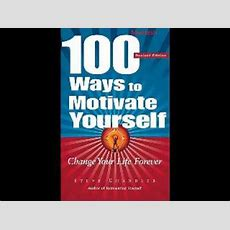 100 Ways To Motivate Yourself By Steve Chandler Youtube