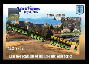 Into the Wild! ~ Water and Resources « July 3, 2017 ...
