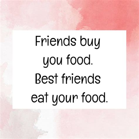 funny quotes  friendship  food funny quotes