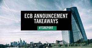 ECB Announcement Takeaways, July 21, 2017 - Sevens Report ...